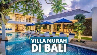 15 Villa Murah Di Bali Fasilitas Mewah Ada Private Pool Nya Juga